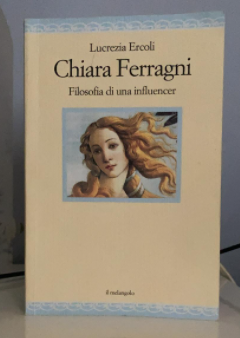 "The book ""Chiara Ferragni philosophy of an influencer"" by L. Ercoli"
